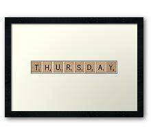 Wood Scrabble Thursday! Framed Print