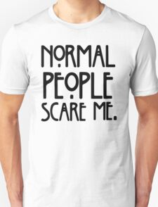 Normal People Scare Me 2 Unisex T-Shirt