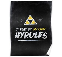 I Play By My Own Hyrules Poster