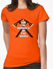 I AM THE NOOBIEST OF NOOBS  Womens Fitted T-Shirt