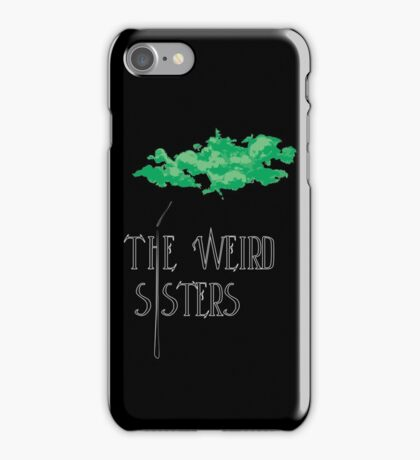 Weird Sisters Concert  iPhone Case/Skin