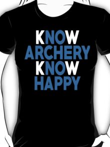 Know Archery Know Happy - Custom Tshirt T-Shirt