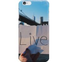 Live. iPhone Case/Skin