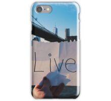 Live. iPhone Case/Skin