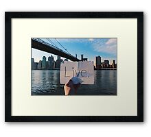 Live. Framed Print