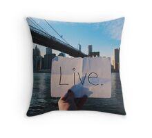 Live. Throw Pillow