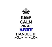 Keep Calm and Let ARRY Handle it Photographic Print