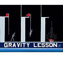GRAVITY LESSON Photographic Print