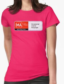 MA15+ Occasional Coarse Language, Funny Womens Fitted T-Shirt