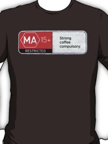 MA15+ Strong Coffee Compulsory, Funny T-Shirt