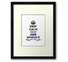 Keep Calm and Let JAK Handle it Framed Print