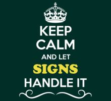 Keep Calm and Let SIGNS Handle it by yourname