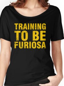 Training to be Furiosa - Mad Max Fury Road Women's Relaxed Fit T-Shirt