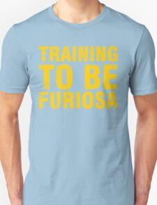 Training to be Furiosa - Mad Max Fury Road Unisex T-Shirt