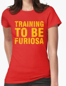 Training to be Furiosa - Mad Max Fury Road T-Shirt