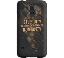 Stupidity Samsung Galaxy Case/Skin