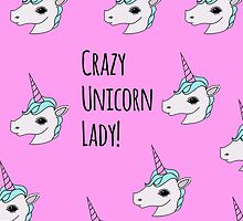 Crazy Unicorn Lady! by Lazylinepainter