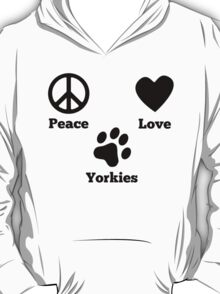 Peace Love Yorkies T-Shirt