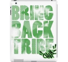 Bring Back the Tribe! iPad Case/Skin