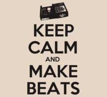 Keep Calm, Make Beats by Kamran Rastegar
