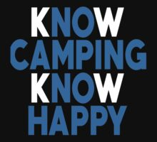 Know Camping Know Happy - Custom Tshirt by funnyshirts2015