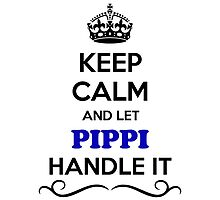 Keep Calm and Let PIPPI Handle it by gregwelch