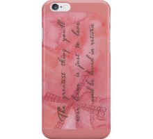 The Greatest Thing You'll Ever Learn... iPhone Case/Skin