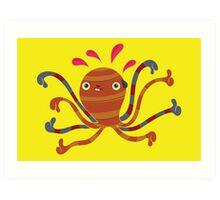 Never ask an octopus for an opinion Art Print