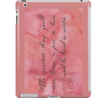 The Greatest Thing You'll Ever Learn... iPad Case/Skin