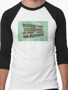 Roads? Where We're Going We Don't Need Roads. Men's Baseball ¾ T-Shirt