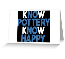 Know Pottery Know Happy - Custom Tshirt Greeting Card