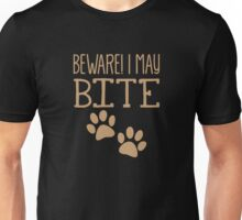 BEWARE I may Bite! with sharp teeth Unisex T-Shirt