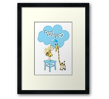 Don't worry! Framed Print