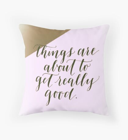 """""""Really Good"""" Quote Art Print Throw Pillow"""