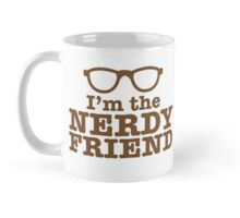 I'm the NERDY FRIEND cute geeky shirt design Mug