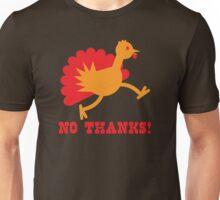 Turkey on the run NO THANKS! Unisex T-Shirt