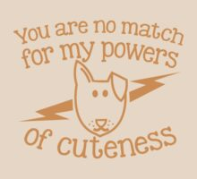 You are NO MATCH for my powers of CUTENESS! puppy dog by jazzydevil