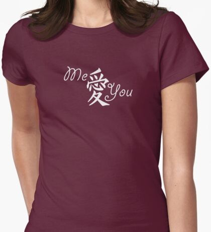 Me Love You (Kanji Japanese C) Womens Fitted T-Shirt