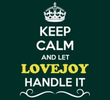 Keep Calm and Let LOVEJOY Handle it by Neilbry
