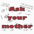 Ask your mother by Tony Blakie