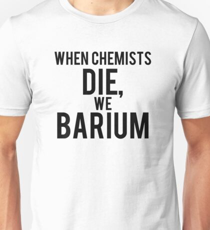 Chemisty pun Unisex T-Shirt