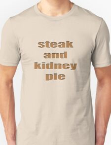 Steak and kidney pie T-Shirt