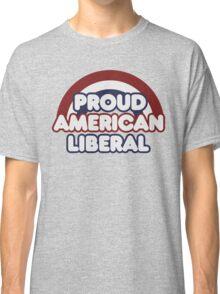 Proud american liberal Classic T-Shirt