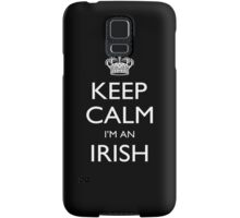 Keep Calm I'm An Irish - Tshirts, Mobile Covers and Posters Samsung Galaxy Case/Skin