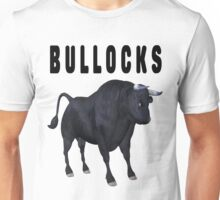 Bullocks .. wacky humour Unisex T-Shirt