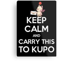 FF9 - Keep Calm and Carry This to Kupo Metal Print