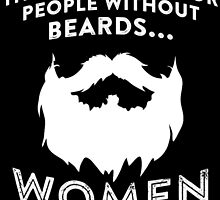 THERE'S MANE FOR PEOPLE WITHOUT BEARDS by birthdaytees