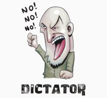DICTATOR by Rustyoldtown