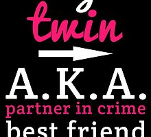 MY TMIN A,K,A, PARTNER IN CRIME BEST FRIEND SISTER by inkedcreatively