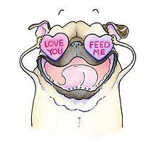 Love You Feed Me Pug  by inkpug